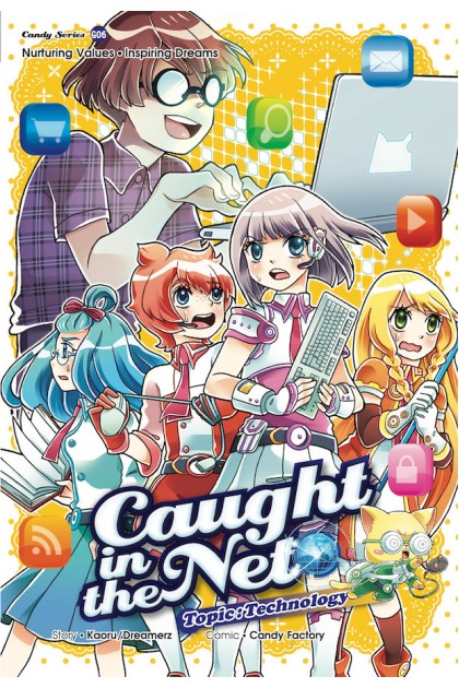Candy Series 06: Caught In The Net: Technology